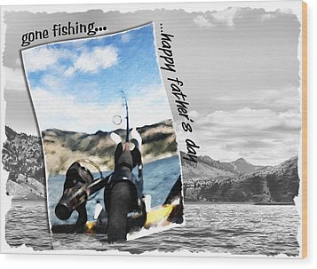 Gone Fishing Father's Day Card Wood Print