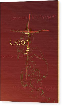 Good Friday Wood Print by Chuck Mountain