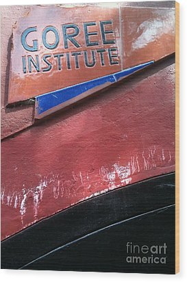 Goree Institute Wood Print by Fania Simon