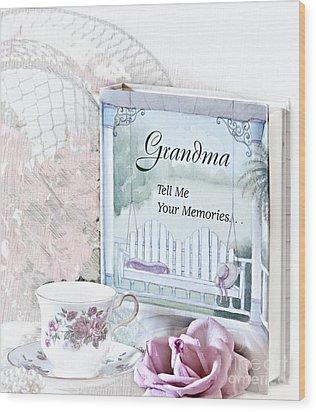 Grandmother...tell Me Your Memories Wood Print