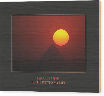 Gratitude Is The Key To My Life Wood Print by Donna Corless