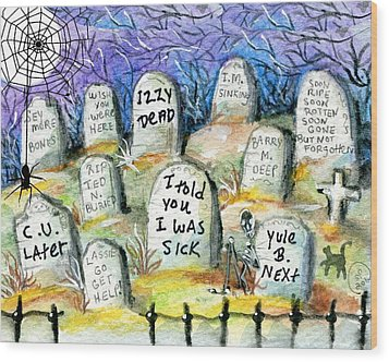 Grave Yard Wood Print by Sylvia Pimental