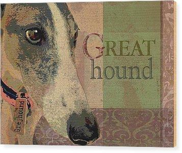 Great Greyhound Wood Print by Wendy Presseisen