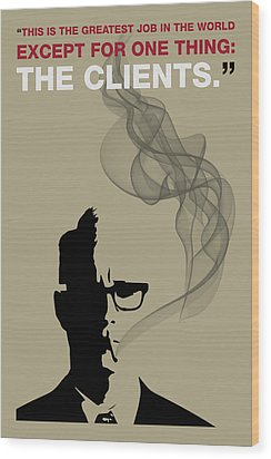 Greatest Job In The World - Mad Men Poster Roger Sterling Quote Wood Print