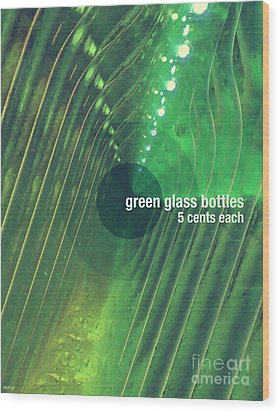 Wood Print featuring the photograph Green Glass Bottles by Phil Perkins
