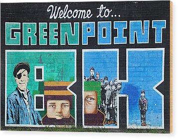 Greenpoint Brooklyn Wall Graffiti Wood Print