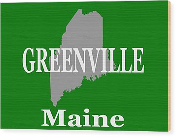 Wood Print featuring the photograph Greenville Maine State City And Town Pride  by Keith Webber Jr
