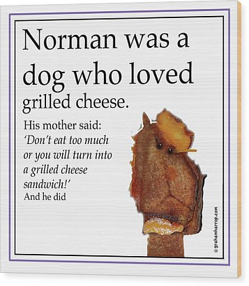 Grilled Cheese Dog Wood Print by Graham Harrop