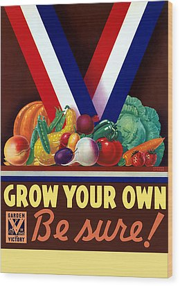 Grow Your Own Victory Garden Wood Print by War Is Hell Store