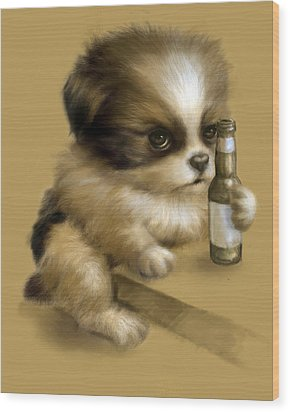 Grumpy Puppy Needs A Beer Wood Print by Vanessa Bates