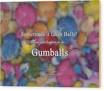Gumballs #0000d Wood Print by Barbara Tristan