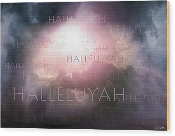 Halleluyah Wood Print by Bill Stephens