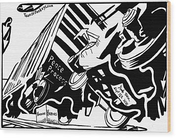 Hamas And The Peace Train By Yonatan Frimer Wood Print by Yonatan Frimer Maze Artist