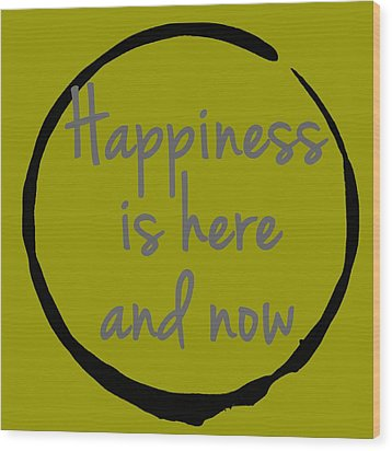 Wood Print featuring the digital art Happiness Is Here And Now by Julie Niemela