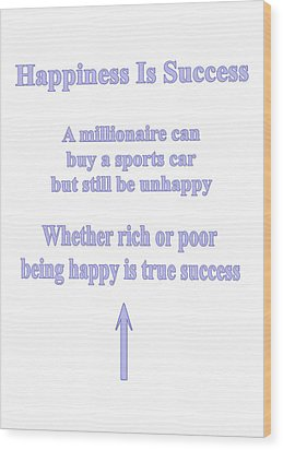 Happiness Is Success Wood Print