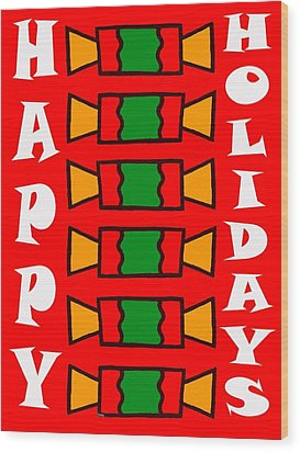 Happy Holidays 7 Wood Print by Patrick J Murphy