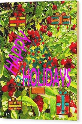 Happy Holidays 9 Wood Print by Patrick J Murphy