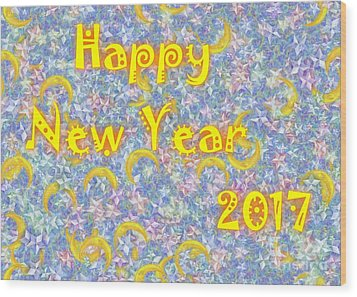 Happy New Year 2017 Wood Print by Jean Bernard Roussilhe