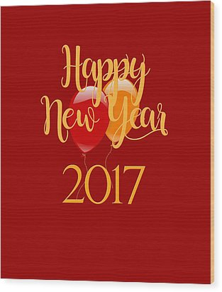 Wood Print featuring the digital art Happy New Year 2017 With Balloons by Heidi Hermes