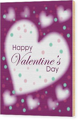 Happy Valentine's Day Wood Print by Hye Ja Billie