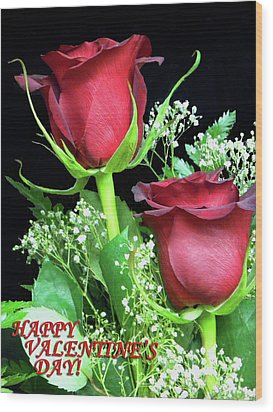 Wood Print featuring the photograph Happy Valentines Day by Sandi OReilly
