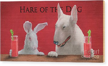 Hare Of The Dog...the Bull Terrier.. Wood Print