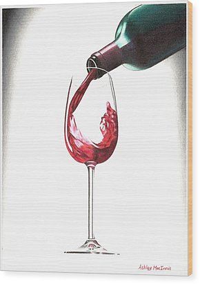 Have A Glass Wood Print by Ashley Macinnis