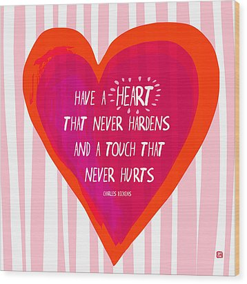 Have A Heart Wood Print
