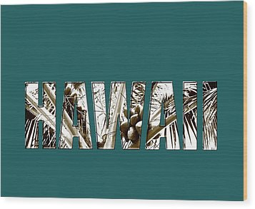 Wood Print featuring the photograph Hawaii Coconut Palm Type by Kerri Ligatich