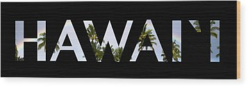 Hawaii Letter Art Wood Print by Saya Studios