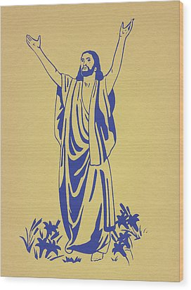 He Is Risen Wood Print by Marsha Elliott