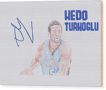 Hedo Turkoglu Wood Print by Toni Jaso