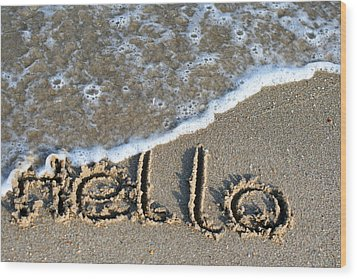 Hello Wood Print by Dorothy Cunningham