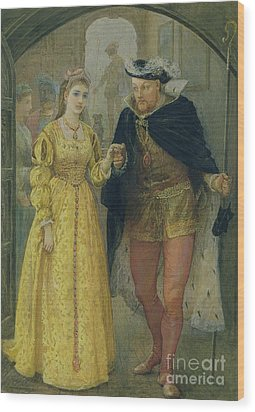 Henry Viii And Anne Boleyn  Wood Print by Arthur Hopkins