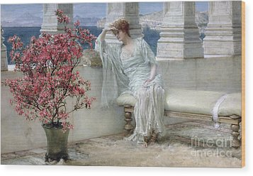 Her Eyes Are With Her Thoughts And They Are Far Away Wood Print by Sir Lawrence Alma-Tadema