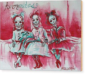 Hermanitas Wood Print by Heather Calderon