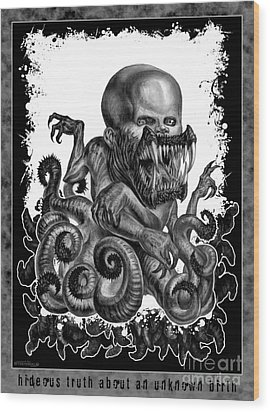 Hideous Truth About An Unknown Birth Wood Print by Tony Koehl
