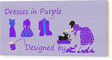 High Style Fashion, Dresses In Purple Wood Print by Linda Velasquez