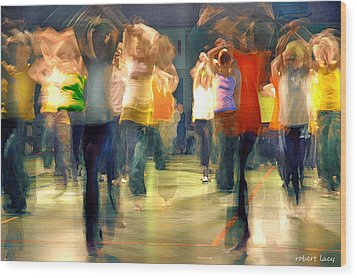 Hip Hop Dance Night Wood Print by Robert Lacy