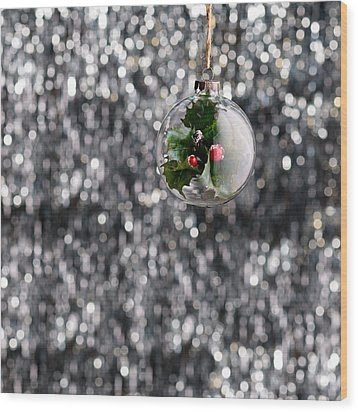 Wood Print featuring the photograph Holly Christmas Bauble  by Ulrich Schade