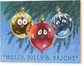 Holly Jolly And Bright Wood Print by Richard De Wolfe