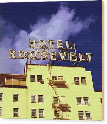 Hollywood's Roosevelt Hotel Wood Print by Timothy Bulone