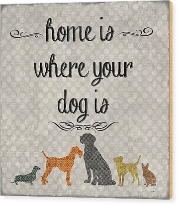 Home Is Where Your Dog Is-jp3039 Wood Print by Jean Plout