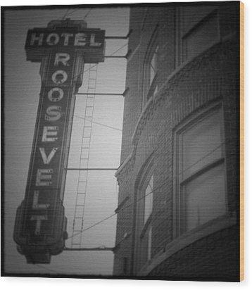 Hotel Roosevelt Wood Print