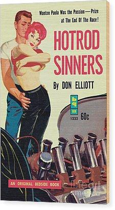 Hotrod Sinners Wood Print by John Duillo