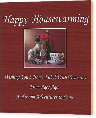 Housewarming  Wood Print
