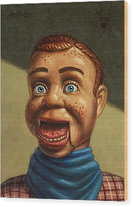 Howdy Doody Dodged A Bullet Wood Print by James W Johnson