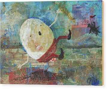Humpty Dumpty Wood Print by Jennifer Kelly
