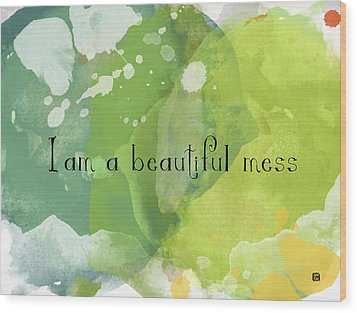Wood Print featuring the painting I Am A Beautiful Mess by Lisa Weedn