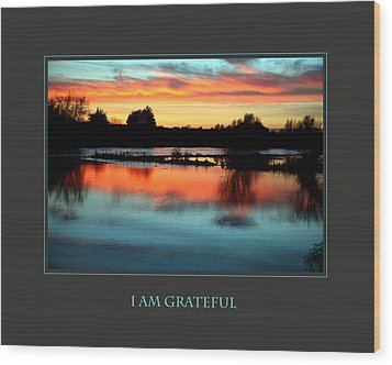 I Am Grateful Wood Print by Donna Corless